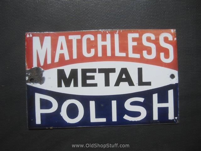 Old Shop Stuff Old Enamel Sign Matchless Metal Polish